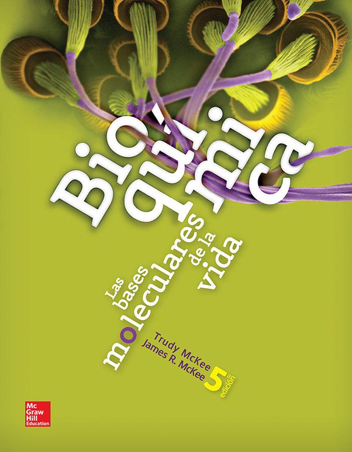 Bioquimica de las bases moleculares de la vida 5ªed