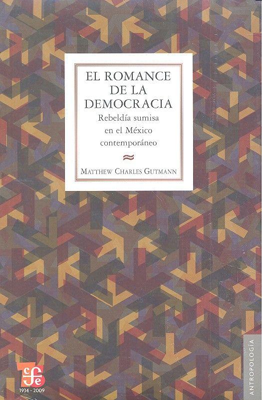 Romance de la democracia rebeldia sumisa en el mexico