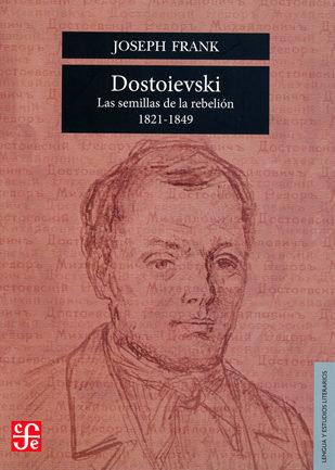 Dostoievski las semillas de la rebelion 1821 1849