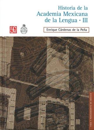 Historia de la academia mexicana de la lengua (1946-2000). t