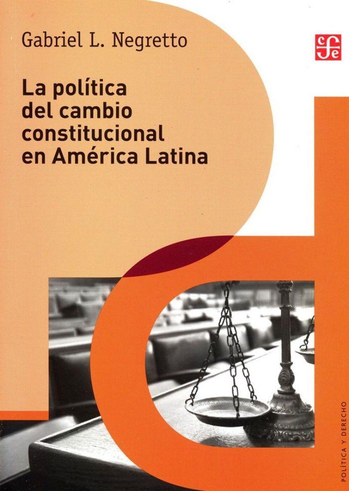 Politica del cambio constitucional en america latina,la