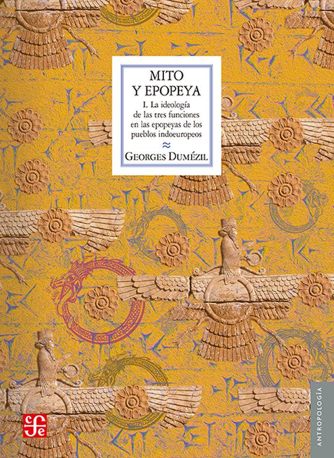 Mito y epopeya i la ideologia de las tres funciones en la