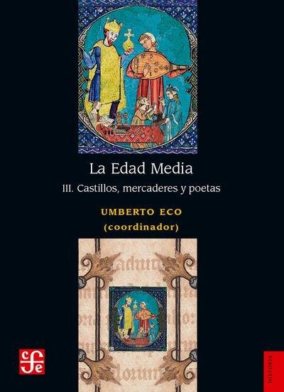 Edad media iii castillos mercaderes y poetas,la