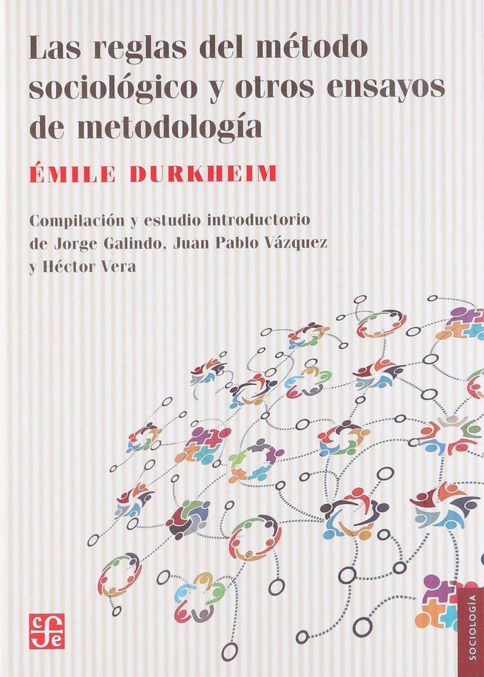 Reglas del metodo sociologico y otros ensayos metodologia