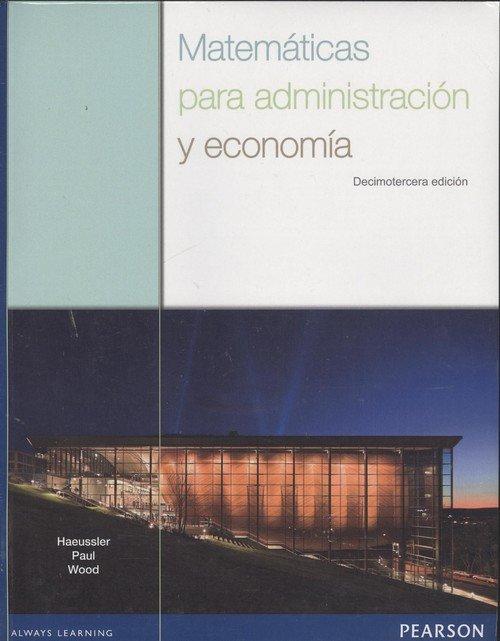 Matematicas para adiministracion y economia 13ªed
