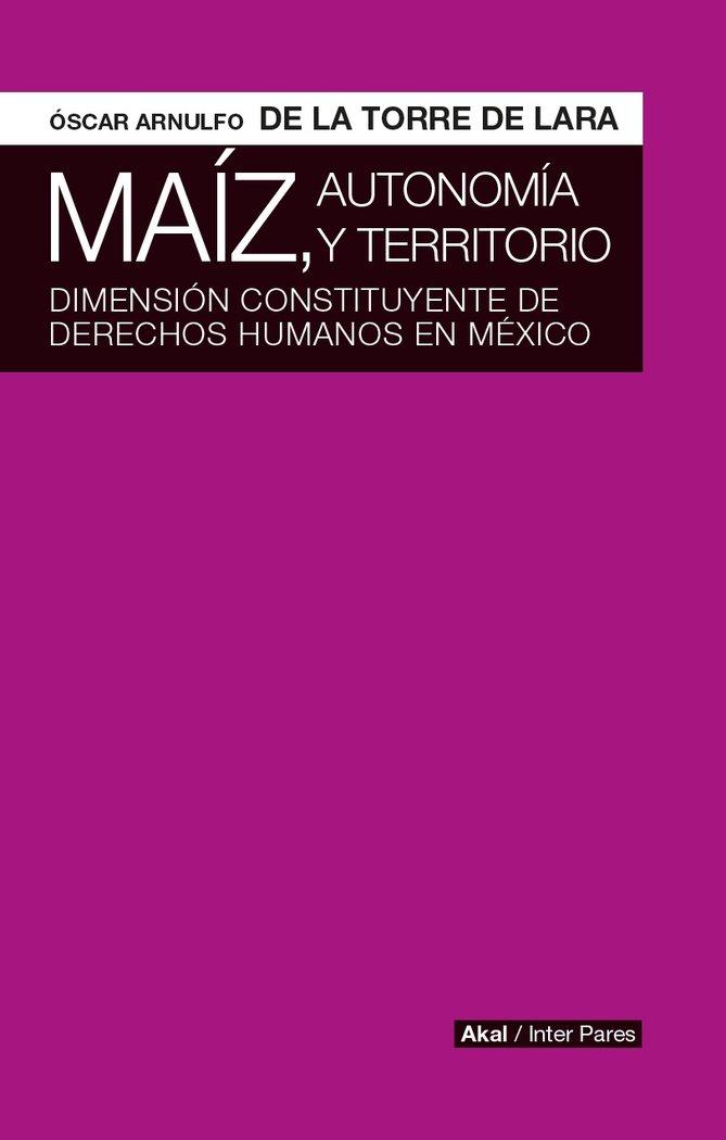 Maiz autonomia y territorio