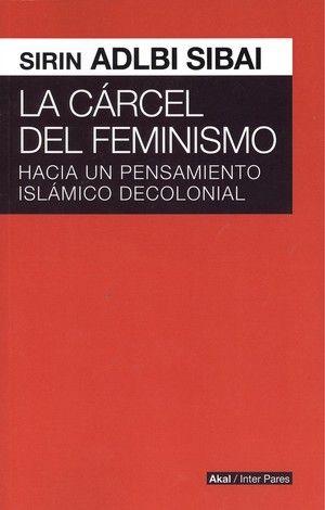 Carcel del feminismo hacia pensamiento islamico decolonial
