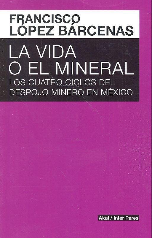 Vida o el mineral,la