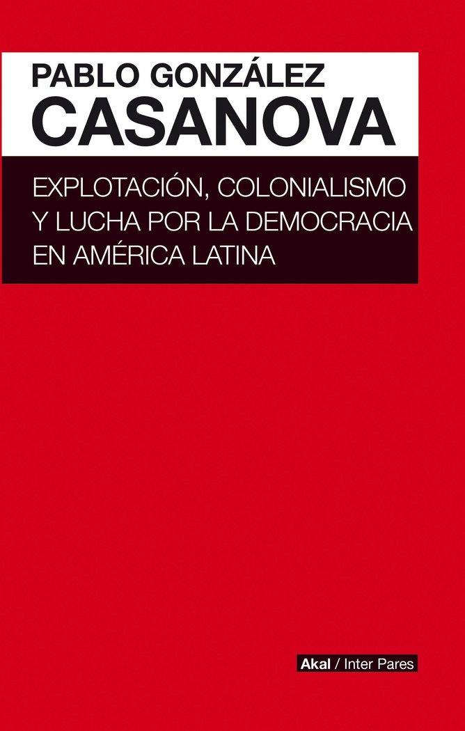 Explotacion colonialismo y lucha por la democracia en amer
