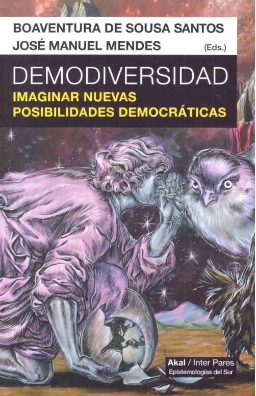 Demodiversidad imaginar nuevas posibilidades democraticas