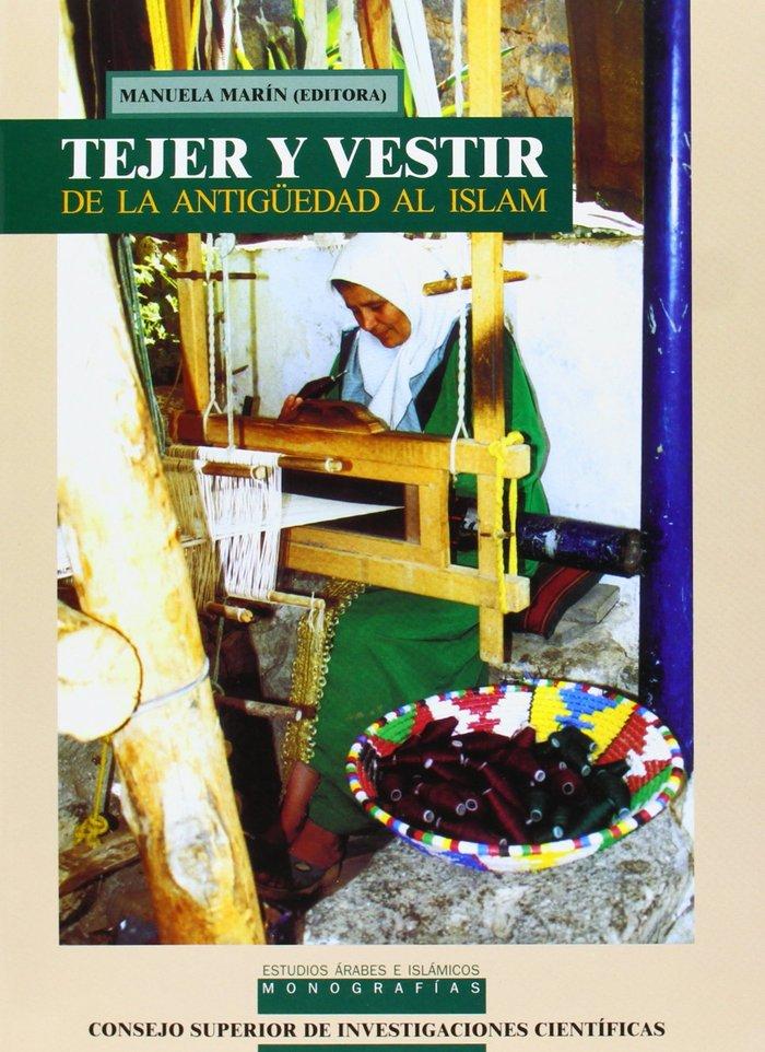 Tejer y vestir de la antiguedad al islam