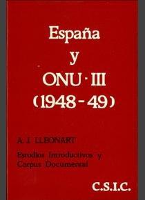 España y onu. la cuestion española. tomo iii (1948-49). estu