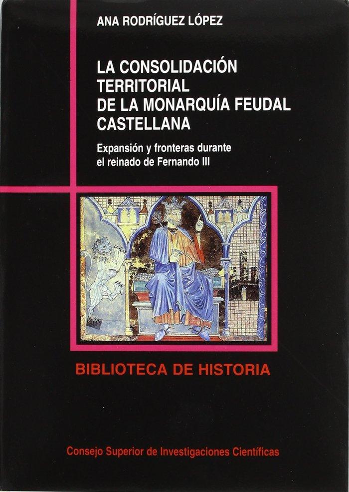 Consolidacion territorial de la monarquia feudal castellana,