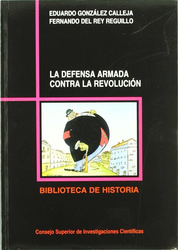 Defensa armada contra la revolucion,la