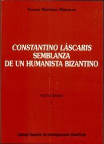 Constantino lascaris, semblanza de un humanista bizantino