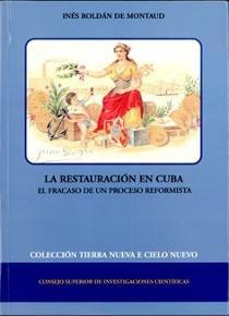 Restauracion en cuba: el fracaso de un proceso reformista,la