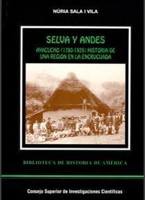Selva y andes: ayacucho (1780-1929) historia de una region e