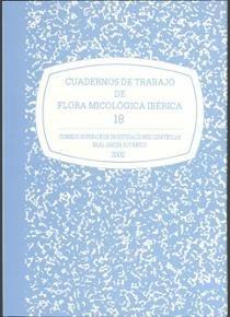 Cuadernos de trabajo de flora micologica iberica. vol. 18