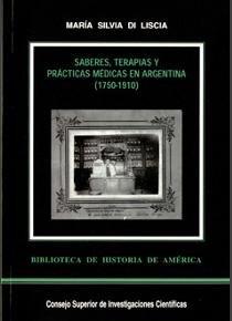 Saberes, terapias y practicas medicas en argentina (1750-191