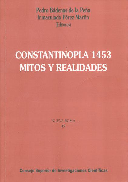 Constantinopla 1453 mitos y realidades