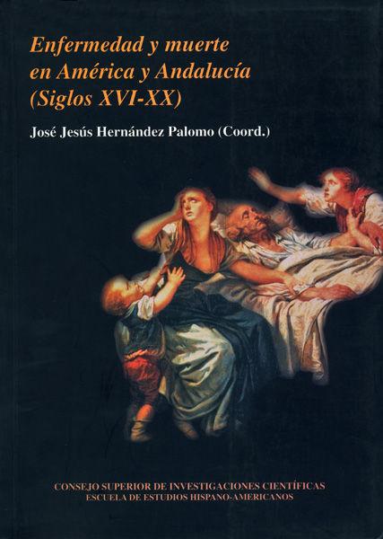 Enfermedad y muerte en america y andalucia siglos xvi-xx