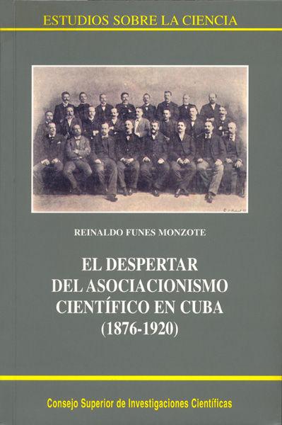 Despertar del asociacionismo cientifico en cuba 1876-1920