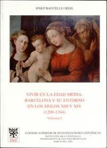 Vivir en la edad media: barcelona y su entorno en los siglos