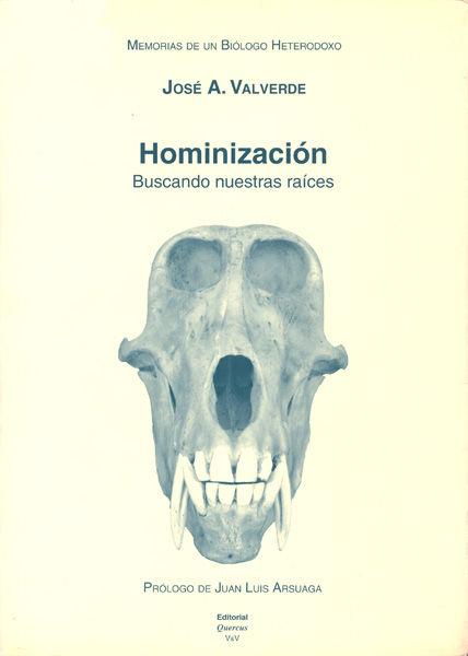 Memorias de un biologo heterodoxo. tomo v. hominizacion: bus