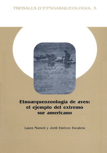Etnoarqueozoologia de aves ejemplo extremo sur americano