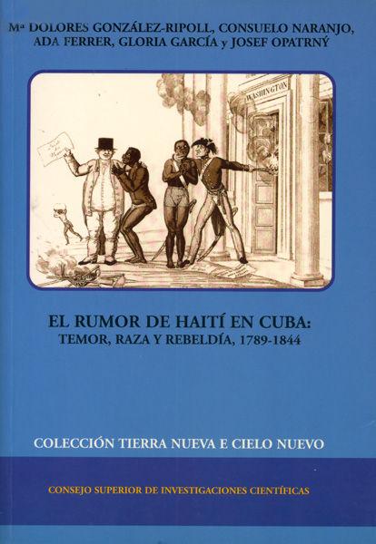 Rumor de haiti en cuba temor raza rebeldia 1789-1844