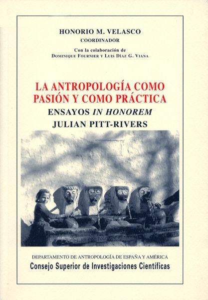 Antropologia como pasion y como practica