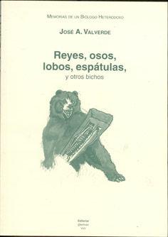Reyes osos lobos espatulas y otros bichos vol.6