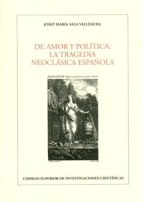 De amor y politica la tragedia neoclasica española