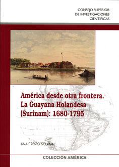 America desde otra frontera la guayana holandesa