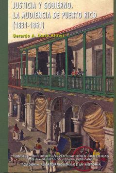 Justicia y gobierno la audiencia de puerto rico 1831-1861