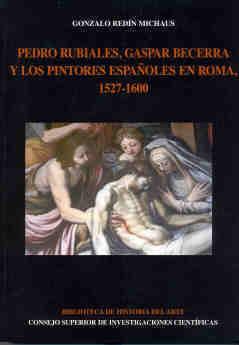 Pedro rubiales gaspar becerra y pintores españoles en roma