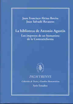 Biblioteca de antonio agustin (r) impresos de un humanista