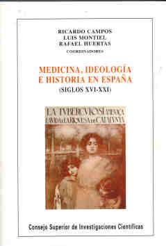 Medicina ideologia e historia en españa s.xvi-xxi