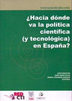 Hacia donde va la politica cientifica y tecnologica españa