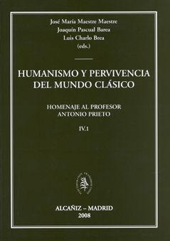 Humanismo y pervivencia del mundo clasico. iv. vol 1