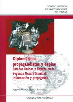 Diplomaticos propagandistas y espias