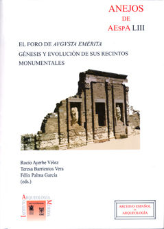 Foro de avgvsta emerita genesis evolucion recintos monumenta