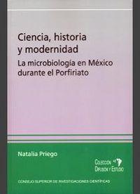Ciencia, historia y modernidad: la microbiologia en mexico d