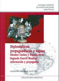 Diplomaticos, propagandistas y espias