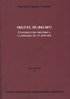 Miguel iii (842-867) construccion historica literatura reina