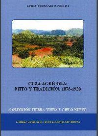 Cuba agricola: mito y tradicion (1878-1920)