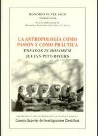 Antropologia como pasion y como practica,la