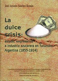 Dulce crisis,la