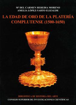Edad de oro de la plateria complutense (1500-1650),la