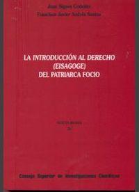 Introduccion al derecho (eisagoge) del patriarca focio,la
